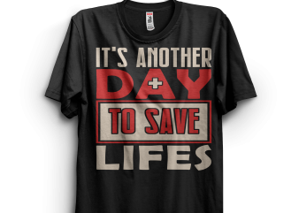 It's another Day to Save Lifes buy t shirt design for commercial use