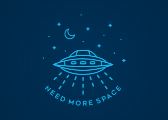 Need More Space vector t-shirt design template