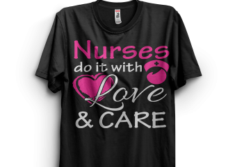Nurse Do It With Love & Care T shirt vector artwork