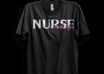 Nurse Scrub Life T shirt vector artwork