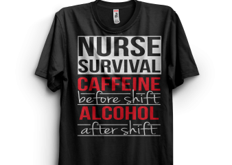 Nurse Survival design for t shirt