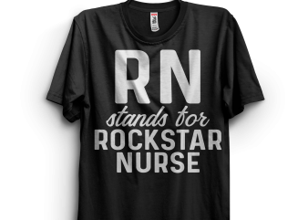 RN stands for rockstar nurse t shirt design to buy