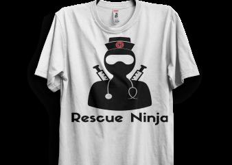 Rescue Ninja – Funny Registered Nurse graphic t-shirt design