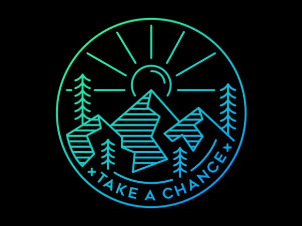 Take a Chance vector t shirt design artwork