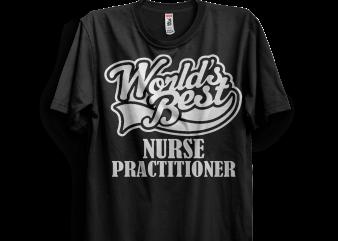 World's best nurse practitioner t shirt design for sale