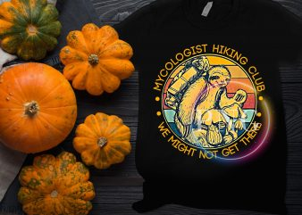 Mycologist Hiking Club We Might Not Get There – Sloth Gift T-Shirt