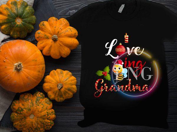 I love being grandma christmas gifts t shirt design