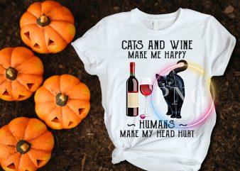 Cats and wine make me happy humans make my head hurt buy t shirt design
