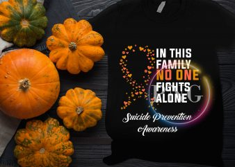 Cancer Awareness in this family no one fights alone suicide prevention Awareness t-shirt design for sale