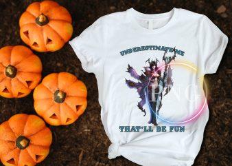 underestimate me that'll be fun t-shirt design