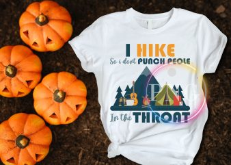 I hike so i don't punch people in the throat t shirt design hike camping