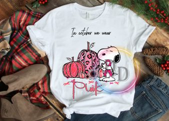 In october we wear Pink Breast cancer Snoopy T shirt design