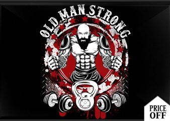 Old man strong buy t shirt design artwork