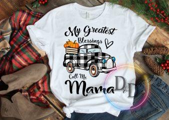 My Greatest Blessings Call Me Mama Pumpkin Thanksgiving T shirt design
