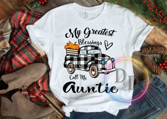 My Greatest Blessings Call Me Auntie Pumpkin Thanksgiving T shirt design