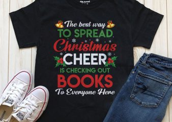The best way tp spread Christmas Cheer is checking out books PNG tee design