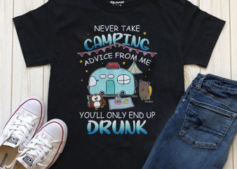 Never Take Camping Advice From Me shirt design png