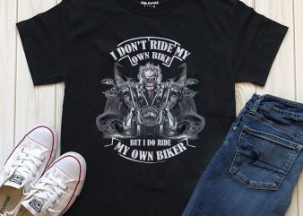 I Dont Ride My Own Bike But I Do Ride My Own Biker 3 t shirt design for sale