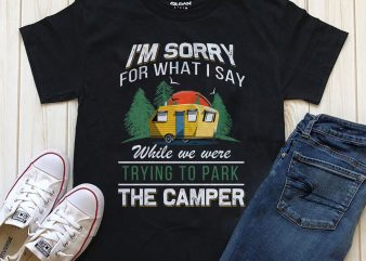 Sorry for what i say buy t shirt design for commercial use