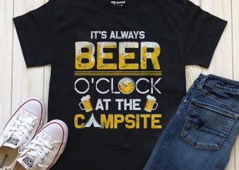 Beer oclock campsite t shirt template