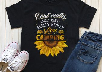 I just really love camping t shirt design for purchase