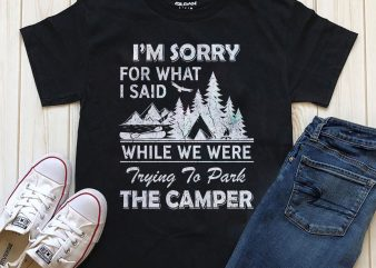 I'm Sorry For What I Said t shirt design for download