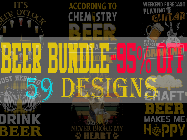 SPECIAL BEER BUNDLE – 59 DESIGNS – 90% OFF – PSD and PNG – LIMITED TIME ONLY!