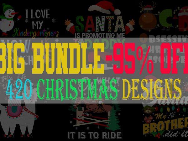 BIG BUNDLE CHRISTMAS PART 1- 420 DESIGNS – 95% OFF – WIN THE SEASON NOW!