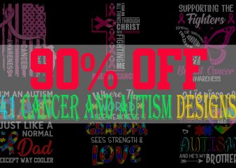 SPECIAL CANCER AND AUTISM AWARENESS PART 1- 41 EDITABLE DESIGNS – 90% OFF – PSD and PNG – LIMITED TIME ONLY!