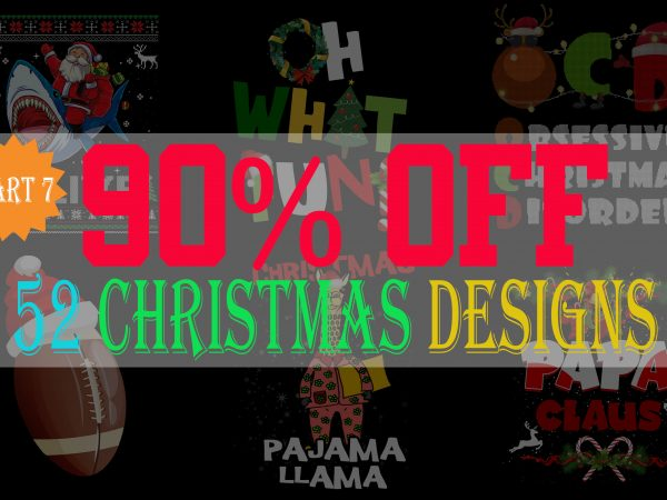 SPECIAL CHRISTMAS BUNDLE PART 7- 52 EDITABLE DESIGNS – 90% OFF – PSD, PNG AND FONT – LIMITED TIME ONLY!