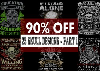 Funny Quotes With Skull Bundle PART 1 – 90 % OFF for Limited Time Only! t shirt graphic design