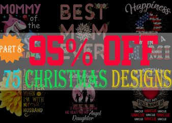 SPECIAL CHRISTMAS BUNDLE PART 8- 75 EDITABLE DESIGNS – 95% OFF – PSD, PNG AND FONT – LIMITED TIME ONLY!