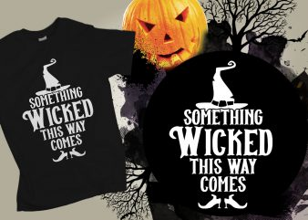 Something wicked this way comes t shirt design to buy
