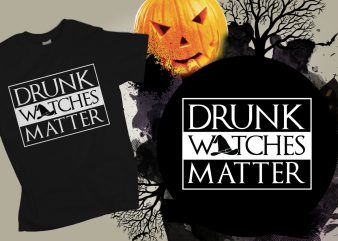 Drunk Witches Matter Halloween T-shirt Design