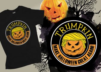 Trumpkin make Halloween Great Again print ready vector t shirt design