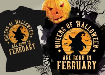 Queens of Halloween are born in February Halloween T-shirt Design, Printables, Vector, Instant download