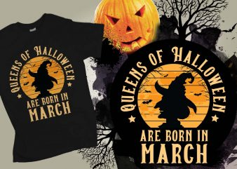 Queens of Halloween are born in March Halloween T-shirt Design, Printables, Vector, Instant download