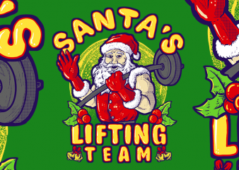 Santa's Lifting Team t shirt template vector