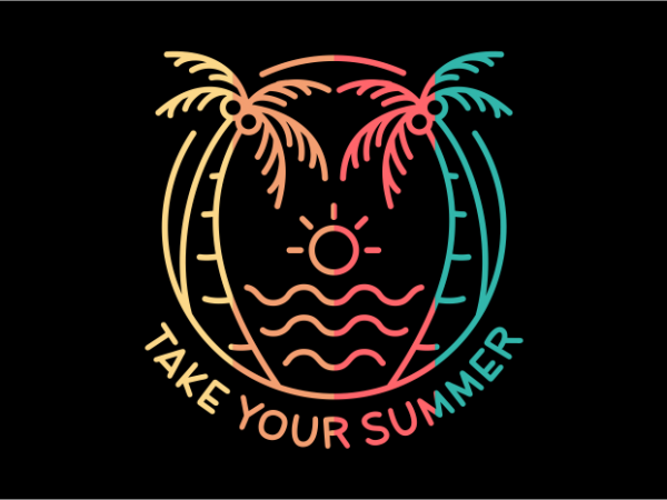 Take Your Summer t shirt design for sale