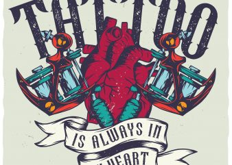 Tattoo is always in my heart. Editable vector t-shirt design.