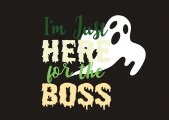 Here For The Boss commercial use t-shirt design