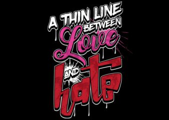 Love Hate vector t-shirt design for commercial use
