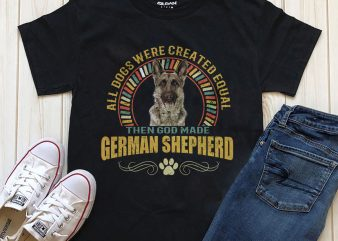 1 DESIGN 32 VERSIONS – DOGS – ALL DOGS ARE CREATED EQUAL THEN GOD MADE