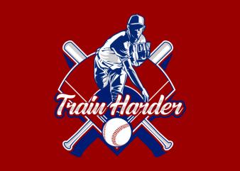 baseball train harder t shirt template