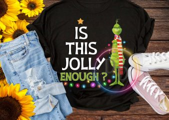 Grinch is this jolly enough? Merry chrsitmas T shirt