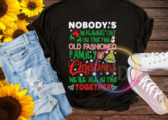 Nobody's walking out on this fun old fashioned family Christmas T shirt