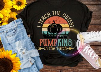 Halloween I teach the cutest pumpkins in the patch vintage T shirt