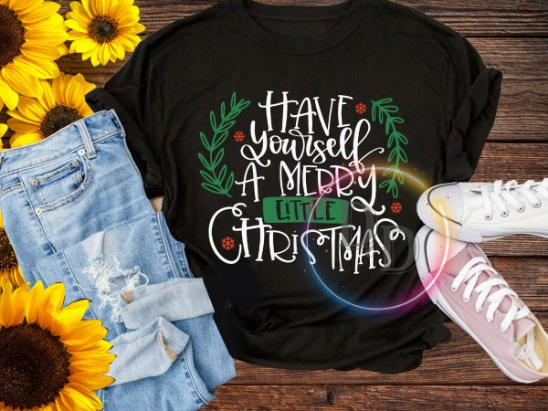 Have yourself amerry little Christmas T shirt