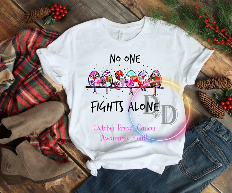 Birds No one fights alone October Breast Cancer Awareness Month T shirt t shirt design png