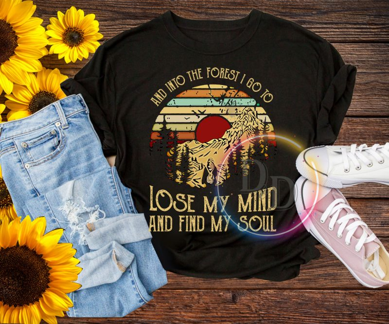 Vintage And into the forest i go to lose my mind and find my soul T shirt commercial use t shirt designs